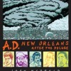 Review: Josh Neufeld's A.D.: NEW ORLEANS AFTER THE DELUGE