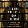 Review: Allison Hoover Bartlett's THE MAN WHO LOVED BOOKS TOO MUCH