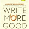 WRITE MORE GOOD