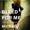 Book Review: BLEED FOR ME by Michael Robotham