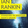 Book Review: STANDING IN ANOTHER MAN'S GRAVE by Ian Rankin