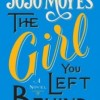Book Review: THE GIRL YOU LEFT BEHIND by Jojo Moyes