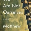 Book Giveaway: WE ARE NOT OURSELVES by Matthew Thomas