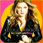 CD Review: Kelly Clarkson's ALL I EVER WANTED