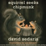 Audiobook Giveaways: David Sedaris's SQUIRREL SEEKS CHIPMUNK & Jon Stewart's EARTH