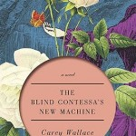 Book Review: THE BLIND CONTESSA'S NEW MACHINE