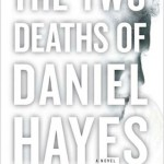 Book Review: THE TWO DEATHS OF DANIEL HAYES by Marcus Sakey