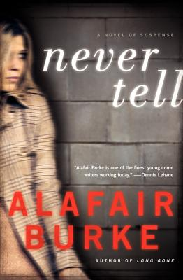 never tell by alafair burke Never tell sixteen-year-old julia whitmire appeared to have everything: a famous father, a luxurious manhattan townhouse, a coveted spot at the elite casden prep school when she is found dead in her bathtub, a handwritten suicide note left on her bed, her parents insists that their daughter would never take her own life but julia's enviable world.