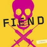 Guest Book Review: FIEND by Peter Stenson