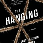 Gunpoint Review: THE HANGING by Lotte and Soren Hammer