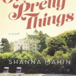 Book Review: OH! YOU PRETTY THINGS by Shanna Mahin