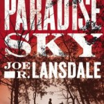 Guest Book Review: PARADISE SKY by Joe R. Lansdale