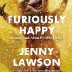 Book Review: FURIOUSLY HAPPY by Jenny Lawson