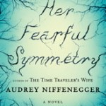 Book Review: Audrey Niffenegger's HER FEARFUL SYMMETRY