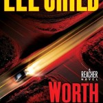 Book Review: Lee Child's WORTH DYING FOR