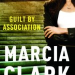 Book Review: Marcia Clark's GUILT BY ASSOCIATION