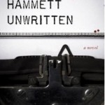 Book Review: HAMMETT UNWRITTEN by Owen Fitzstephen, Afterword by Gordon McAlpine