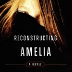 Book Review: RECONSTRUCTING AMELIA by Kimberly McCreight