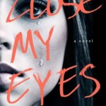 Book Review: CLOSE MY EYES by Sophie McKenzie