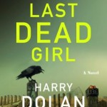 Book Review: THE LAST DEAD GIRL by Harry Dolan