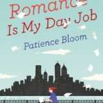 Book Review: ROMANCE IS MY DAY JOB by Patience Bloom