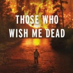 Book Review: THOSE WHO WISH ME DEAD by Michael Koryta