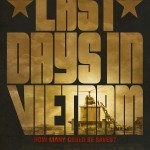 Movie Review: LAST DAYS IN VIETNAM