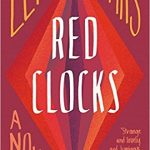 Book Review: RED CLOCKS by Leni Zumas