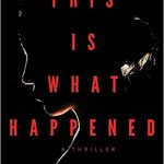 Book Review: THIS IS WHAT HAPPENED by Mick Herron